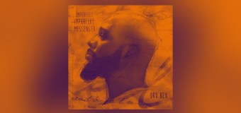 """Dru Bex Releases """"Imperfect Messenger"""" EP"""
