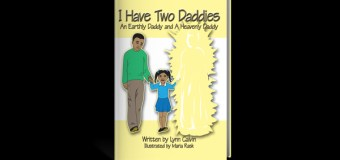 """I Have Two Daddies"" by Lynn Calvin Shows Beautiful Parallel Between God and Earthly Fathers"