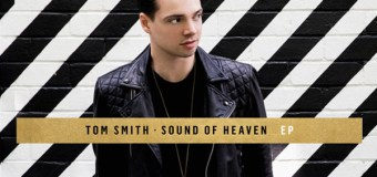 "Tom Smith Releases ""Sound of Heaven"" EP July 6"