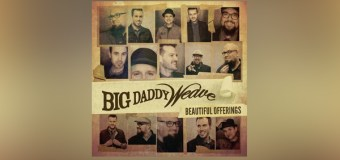 Big Daddy Weave Lands Latest Number One Radio Single