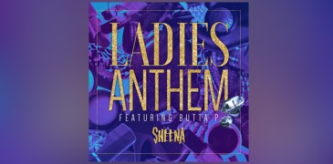 "Sheena and Butta P Team Up on ""Ladies Anthem"" Single"