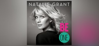 """Natalie Grant's """"Be One"""" Tops Multiple Charts"""