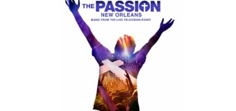 """The Passion: New Orleans"" Soundtrack Debuts March 18"