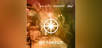 """All About Worship's """"My Pursuit"""" Releases Globally"""