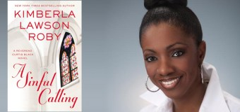 New York Times and USA Today Bestselling Author, Kimberla Lawson Roby, Is Back with a New Rev. Curtis Black Novel, A SINFUL CALLING, on June 21, 2016