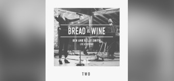 "Bethel Atlanta Based Bread & Wine Release Second Album, ""Two"", Today (Video)"