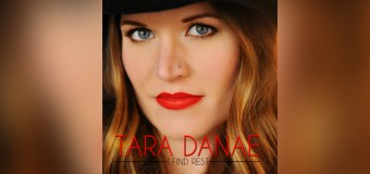 "Singer Tara Danae Releases Official Music Video for Her Passionate Single ""I Find Rest"""