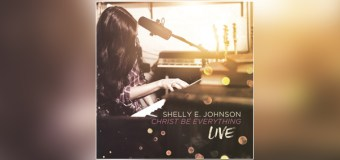 Shelly E. Johnson Releases First Live Worship Album