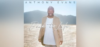 "Anthony Evans Releases Highly Anticipated New Album, ""Back to Life"" (Video)"