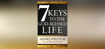 "National Bestselling Author, Daniel Whyte III, to Release New Book, ""7 Keys to the God-Blessed Life"" on January 3, 2017"