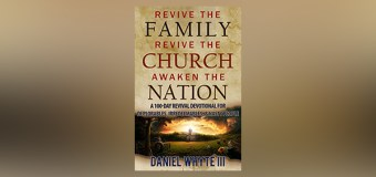 """National Bestselling Author, Daniel Whyte III, to Release New Book, """"Revive the Family, Revive the Church, Awaken the Nation: A 100-Day Revival Devotional for Deplorables, Irredeemables, and Nasty People"""" on Inauguration Day, January 20, 2017"""