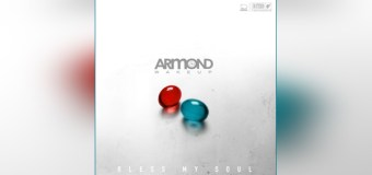 """Armond WakeUp Releases """"Bless My Soul"""" Single and New Vlog Episode"""