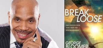 """Bishop George Bloomer Releases Compelling """"Break Loose"""" Book on Finding Freedom From Toxic Traps and Spiritual Bondage"""