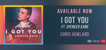 "Chris Howland and Spencer Kane Team Up for ""I Got You"" (Video)"