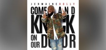"""Jermaine Dolly's """"Come and Knock On Our Door"""" Continues to Rise On Billboard Gospel"""