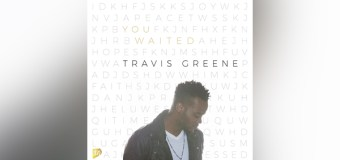 """Grammy-Nominated Chart Topper Travis Greene Releases Much-Anticipated New Single, """"You Waited"""""""