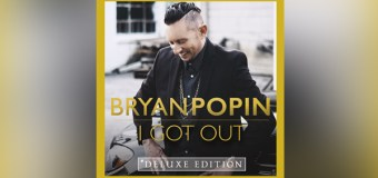 "Bryan Popin Set to Release New Album ""I Got Out"" July 21"