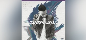 "Tauren Wells' LP ""Hills and Valleys"" Debuts at No. 3"