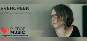 "Audrey Assad Launches PledgeMusic Campaign For New Album, ""Evergreen"""