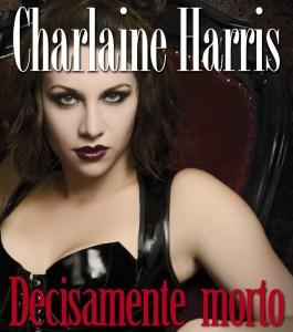 Charlaine Harris - 06 - Decisamente morto