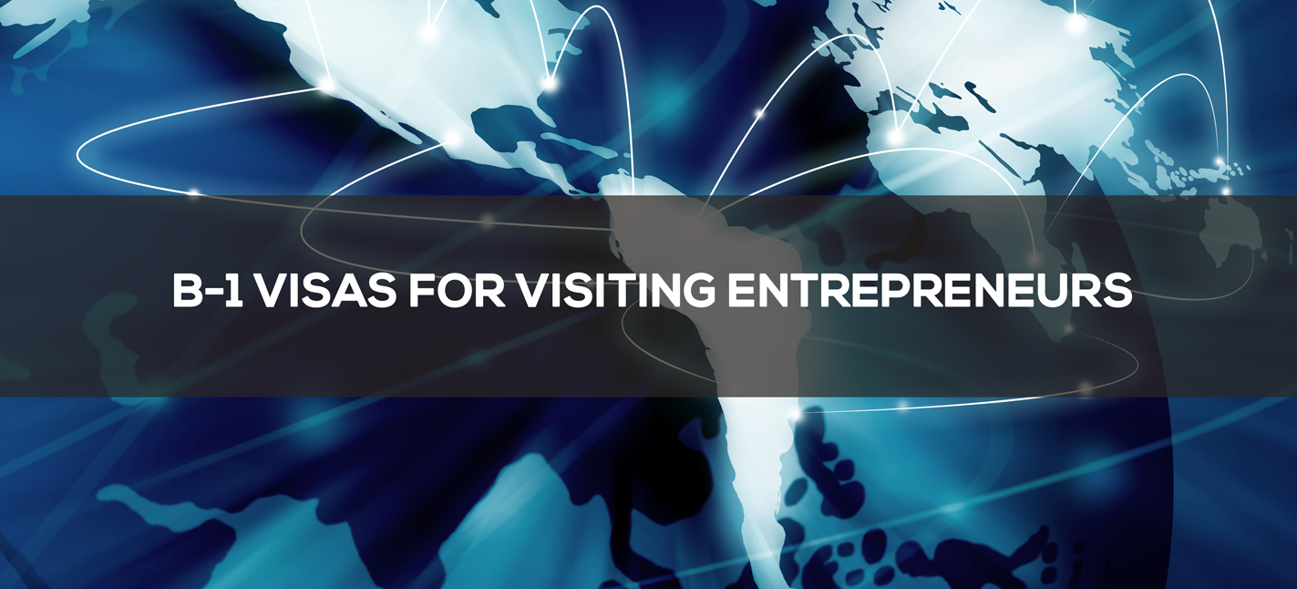 B-1 Visas for Visiting Entrepreneurs
