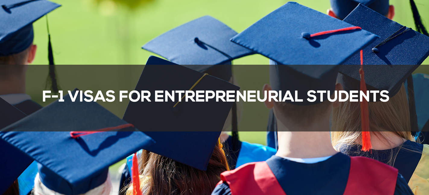 F-1 Visas for Entrepreneurial Students