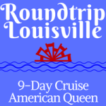 Roundtrip Louisville | 9-Day Voyages