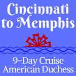 Cincinnati to Memphis | 9-Day Voyages