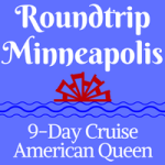 Roundtrip Minneapolis | 9-Day Voyages