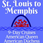 St. Louis to Memphis | 9-Day Voyages