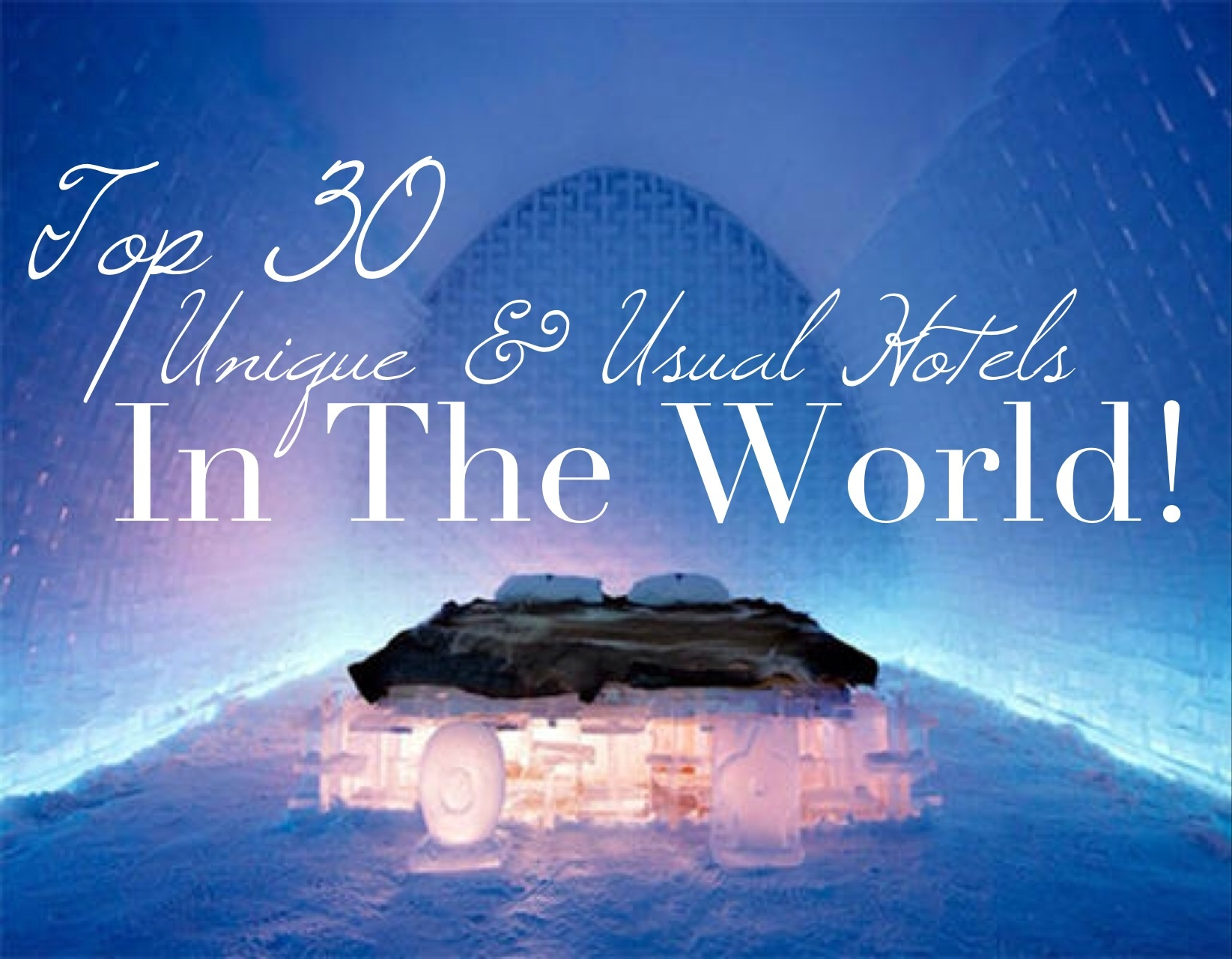Top 30 unique unusual hotels in the world for Top unique hotels in the world