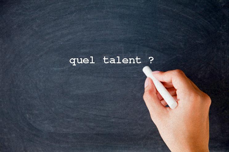 Quel talent ?