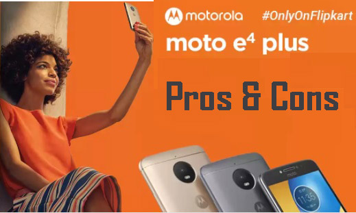 Advantages and disadvantages of Moto E plus - negatives - lacking features - prositive e plus features - problems - negative reviews - moto e plus - good features - comparison - competitors Moto E Plus -new features - good qualities of moto e plus positives