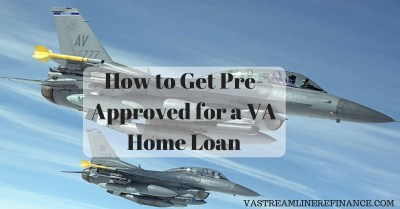 How to Get Pre-Approved for a VA Home Loan