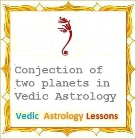 Conjunction of planets in Vedic Astrology