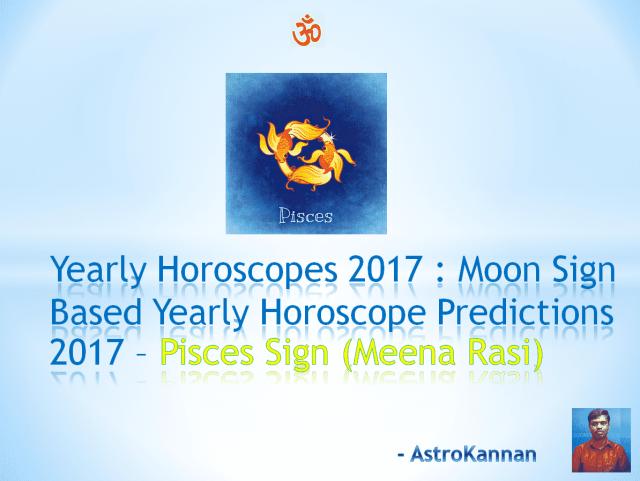 Yearly Horoscopes 2017 | 2017 PISCES HOROSCOPE / 2017 MEENA HOROSCOPE