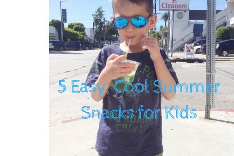 5 Easy, Cool Summer Snacks for Kids