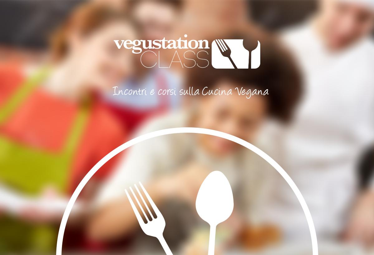 The Vegustation Class – Incontri e corsi sulla Cucina Vegana