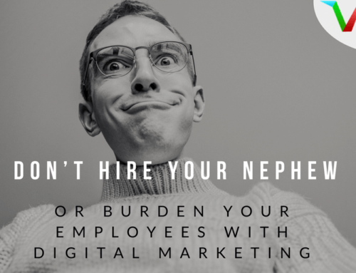 Don't Hire Your Nephew or Burden Your Employees with Digital Marketing