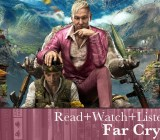 Read+Watch+Listen: Far Cry 4