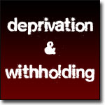 deprivation or withholding