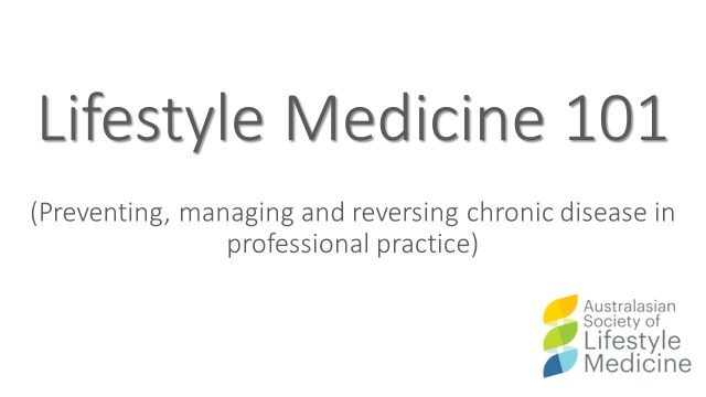 Lifestyle Medicine 101 - armchairmedical.tv