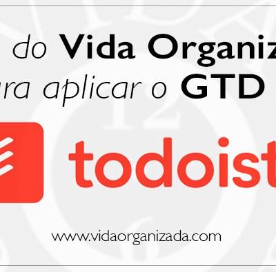 Guia do Vida Organizada para aplicar o GTD no Todoist – Parte 8 – Opções avançadas para usuários Premium do Todoist