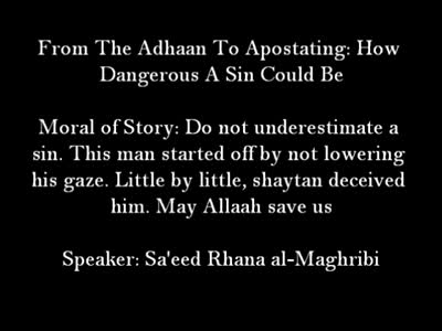 From The Adhaan To Apostating Sad Story – Sa'eed Rana al-Maghribee