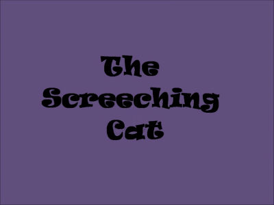 The Screeching Cat