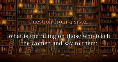 Women Taking Knowledge From Women Only ? – Al-Allaamah Ubayd al-Jaabiri