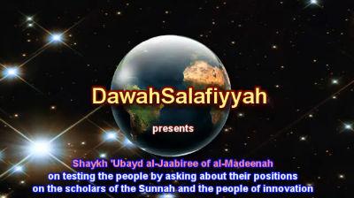 Testing People's Position on Scholars – Shaykh 'Ubayd al-Jaabiree