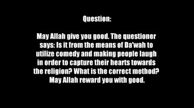 Using Comedy as a means for Dawah – Shaykh Sālih bin Fawzān Al-Fawzān