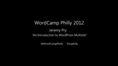 Jeremy Pry: An Introduction to WordPress Multisite