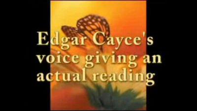 Hear Edgar Cayce_ voice giving an actual reading A.R.E.